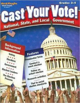 Steck-Vaughn Cast Your Vote: Student Edition