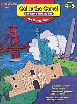 Get in the Game! Fun with Social Studies: The United States, Grade 4-5