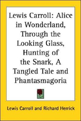 Lewis Carroll: Alice in Wonderland; Through the Looking-Glass