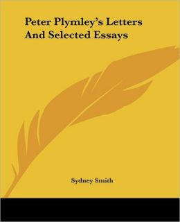Peter Plymley's Letters And Selected Essays