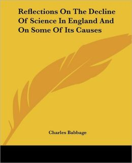 Reflections on the Decline of Science in England and on Some of Its Causes