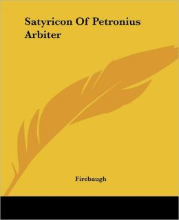 Satyricon Of Petronius Arbiter