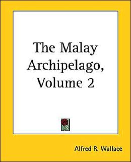 The Malay Archipelago, Volume 2