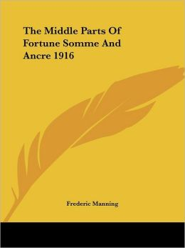 The Middle Parts Of Fortune Somme And Ancre 1916