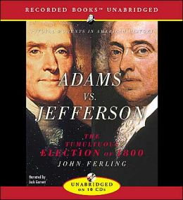 Adams V. Jefferson: The Tumultous Election of 1800