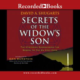 Secrets of the Widow's Son: The Mysteries Surrounding the Sequel to the The Da Vinci Code