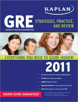 Kaplan GRE 2011: Strategies, Practice, and Review