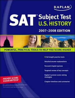 Kaplan SAT Subject Test: U.S. History, 2007-2008 Edition