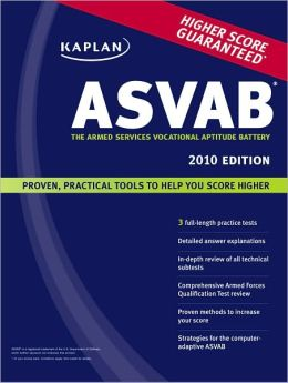 Kaplan ASVAB 2010 Edition: The Armed Services Vocational Aptitude Battery