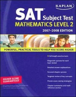 Kaplan SAT Subject Test: Mathematics Level 2, 2007-2008 Edition