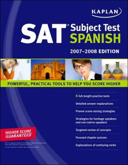 Kaplan SAT Subject Test: Spanish 2007-2008 Edition