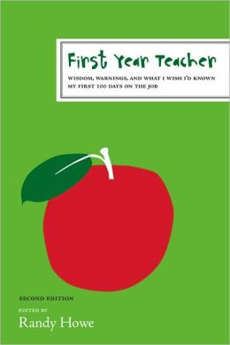 First Year Teacher: Wisdom, Warnings, and What I Wish I'd Known My First 100 Days on the Job