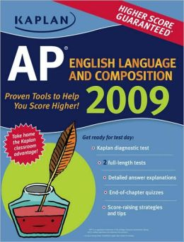 Kaplan AP English Language and Composition 2009