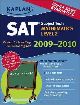 Kaplan SAT Subject Test: Mathematics Level 2 2009-2010 Edition