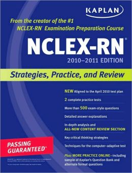 Kaplan NCLEX-RN 2010-2011 Edition: Strategies, Practice, and Review