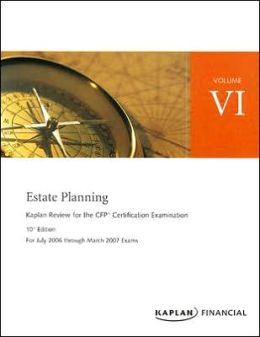 Estate Planning: For July 2006 Through March 2007 Exams