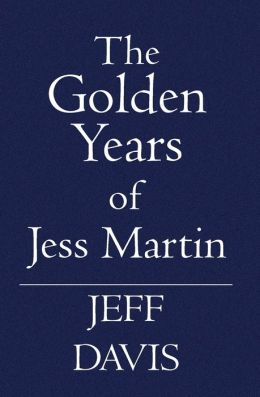 The Golden Years of Jess Martin
