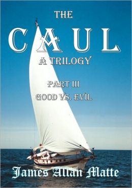 The Caul, A Trilogy. Part Iii, Good Vs. Evil