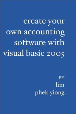Create Your Own Accounting Software With Visual Basic 2005