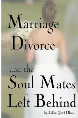 Marriage, Divorce and Soul Mates Left Behind
