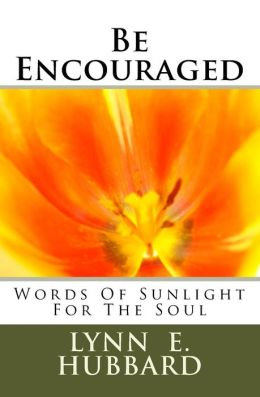 Be Encouraged: Words of Sunlight for the Soul