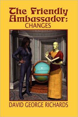 The Friendly Ambassador: Changes