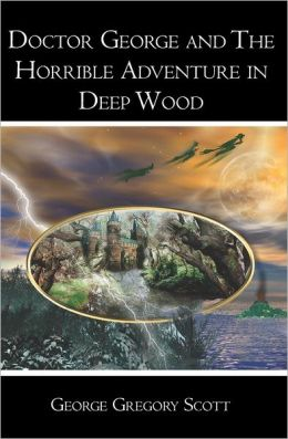 Doctor George and the Horrible Adventure in Deep Wood