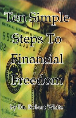 Ten Simple Steps to Financial Freedom