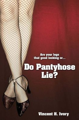 Do Panty Hose Lie?