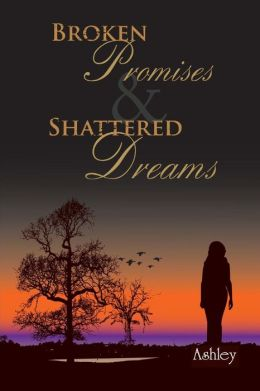Broken Promises and Shattered Dreams