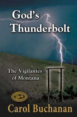 God's Thunderbolt - The Vigilantes of Montana - Carol Buchanan