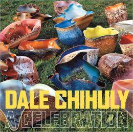 Dale Chihuly: A Celebration