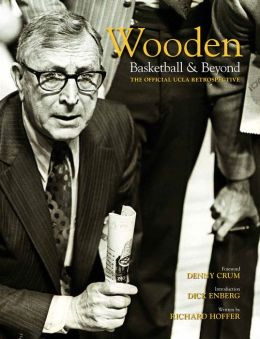 Wooden - Basketball and Beyond: The Official UCLA Retrospective