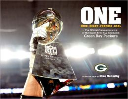 One Mind - Heart - Purpose - Goal: The Official Commemorative of the Super Bowl Xlv Champion Green Bay Packers
