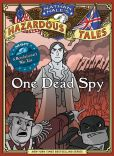 One Dead Spy (Nathan Hale's Hazardous Tales)