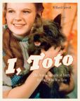 Book Cover Image. Title: I, Toto:  The Autobiography of Terry, the Dog Who Was Toto, Author: Willard Carroll