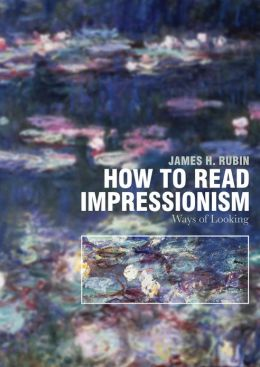 How to Read Impressionism: Ways of Looking
