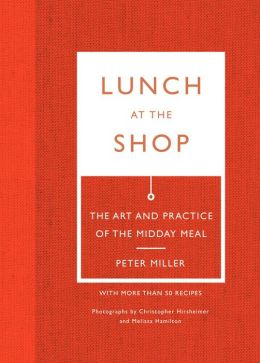 Lunch at the Shop: The Art and Practice of the Midday Meal