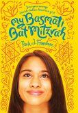 Book Cover Image. Title: My Basmati Bat Mitzvah, Author: Paula J. Freedman