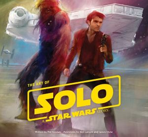 Book The Art of Solo: A Star Wars Story