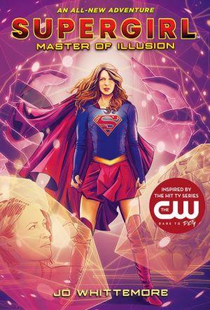 Book Supergirl: Master of Illusion: (Supergirl Book 3)