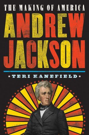Book Andrew Jackson: The Making of America #2
