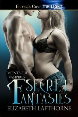 Secret Fantasies (Montague Vampires, Book Three)