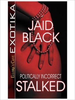 Stalked (Politically Incorrect Series #1)
