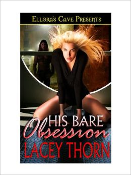 His Bare Obsession (Bare Love, Book One)