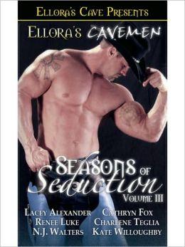 Ellora's Cavemen Seasons of Seduction, Volume III