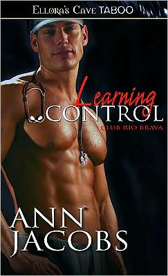 Learning Control (Club Rio Brava, Book Four)