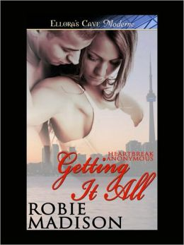 Getting It All (Heartbreak Anonymous, Book Three)