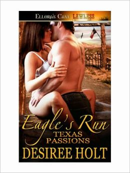 Eagle's Run (Texas Passions, Book One)