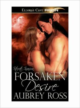 Forsaken Desire (Intimate Invation, Book Two)